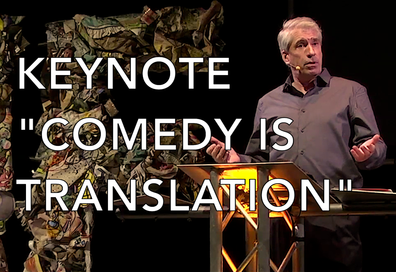 <strong>KEYNOTE: COMEDY IS TRANSLATION</strong>